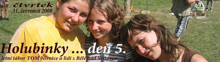 … TRPÍK deň pátý … 31.7.2008 ...   foto: Vlastimil Ondra
