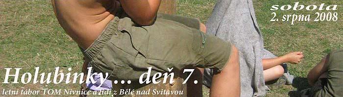 … TRPÍK deň sedmý … 2.8.2008 ...   foto: Vlastimil Ondra