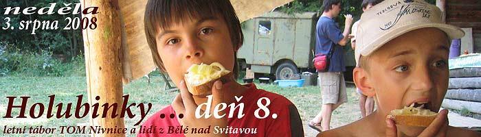 … TRPÍK deň osmý … 3.8.2008 ...   foto: Vlastimil Ondra